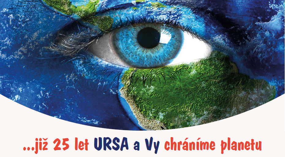 Již 25 let URSA a Vy chráníme planetu